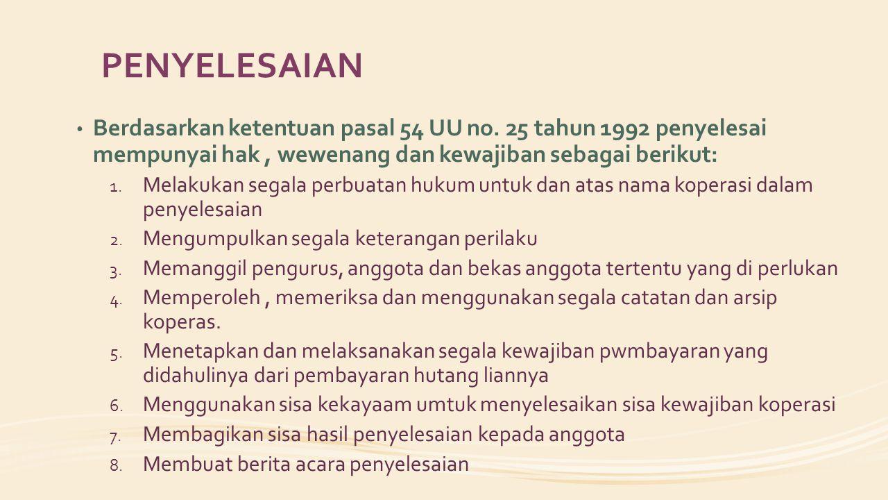 DASAR HUKUM PEMBUBARAN KOPERASI 1.Undang-Undang Nomor 25 Tahun 1992 2.