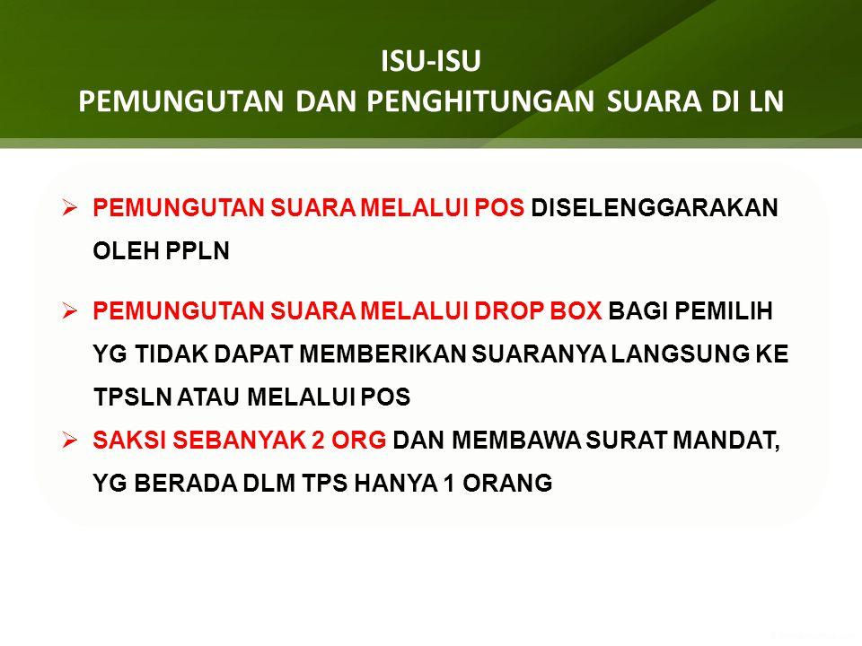 PEMILIH YG BERHAK IKUT MEMBERIKAN SUARA DI TPSLN TERDAFTAR DALAM : DPTLN (MDL A3-LN KPU) PASPOR & IDENTITAS LAIN DPTbLN (MDL A4-LN KPU) PASPOR & IDENTITAS LAIN SERTA MODEL A5/A5 LN-KPU DPKLN (MDL A KHUSUS- LNKPU) PASPOR & IDENTITAS LAIN DPKTbLN (MDL A.T KHUSUS- LNKPU) PASPOR & IDENTITAS LAIN JUMLAH PEMILIH TIAP TPSLN PALING BANYAK 500 ORG ATAU DAPAT DISESUAIKAN KONDISI SETEMPAT, JML PEMILIH TDK TERMASUK DPKLN DAN DPKTbLN