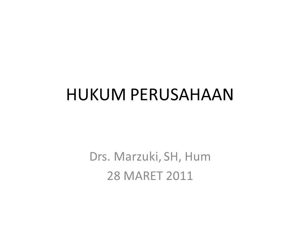 HUKUM PERUSAHAAN Drs. Marzuki, SH, Hum 28 MARET 2011