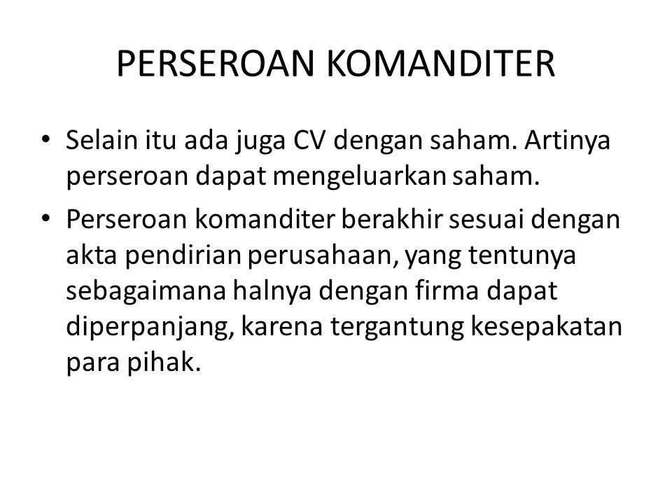 PERSEROAN KOMANDITER • Selain itu ada juga CV dengan saham.