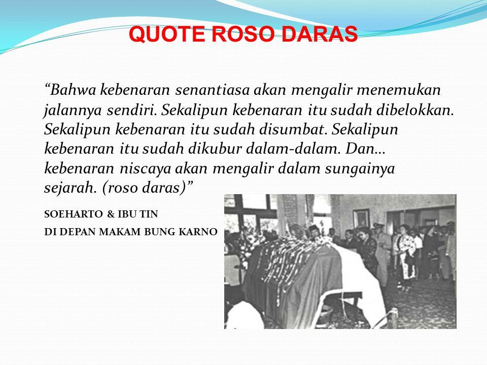 """QUOTE ROSO DARAS """"Bahwa kebenaran senantiasa akan mengalir menemukan jalannya sendiri. Sekalipun kebenaran itu sudah dibelokkan. Sekalipun kebenaran i"""