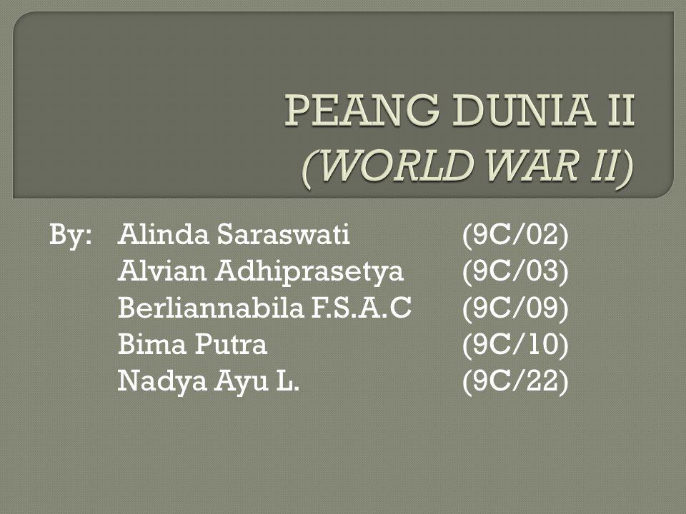  Perang Dunia II (biasa disingkat PDII) adalah konflik militer global yang terjadi pada 1 September 1939 sampai 2 September 1945 yang melibatkan sebagian besar negara di dunia, termasuk semua kekuatan-kekuatan besar yang dibagi menjadi dua aliansi militer yang berlawanan: Sekutu dan Poros.