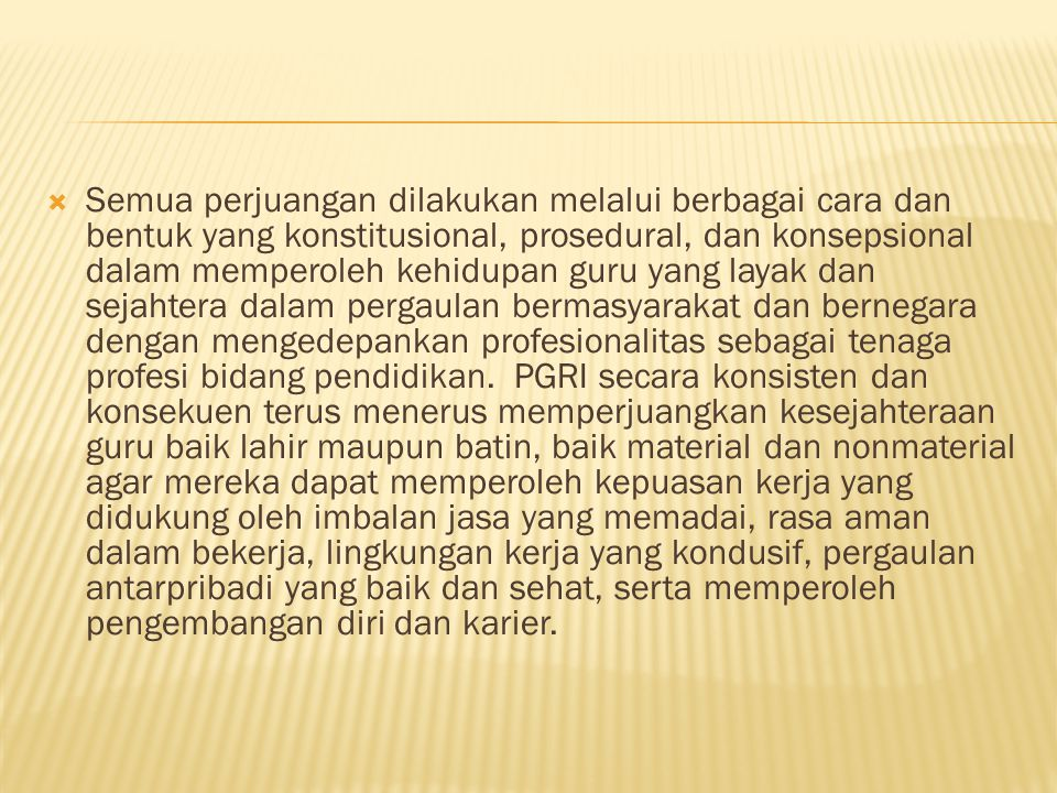  Segenap pengurus dan anggota PGRI harus memiliki kemurnian perjuangan.