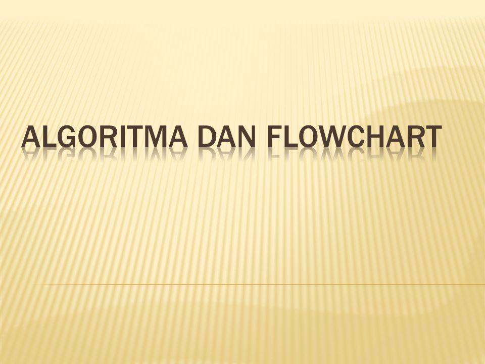  Flowchart dibuat dari atas ke bawah dimulai dari bagian kiri suatu halaman.