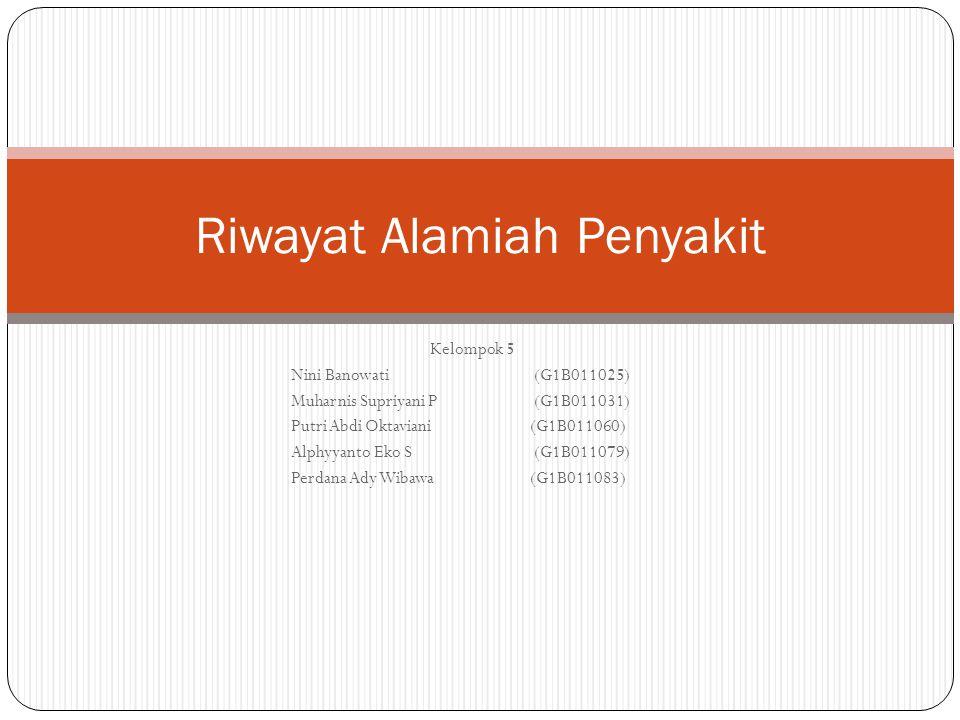 Kelompok 5 Nini Banowati (G1B011025) Muharnis Supriyani P (G1B011031) Putri Abdi Oktaviani (G1B011060) Alphyyanto Eko S (G1B011079) Perdana Ady Wibawa