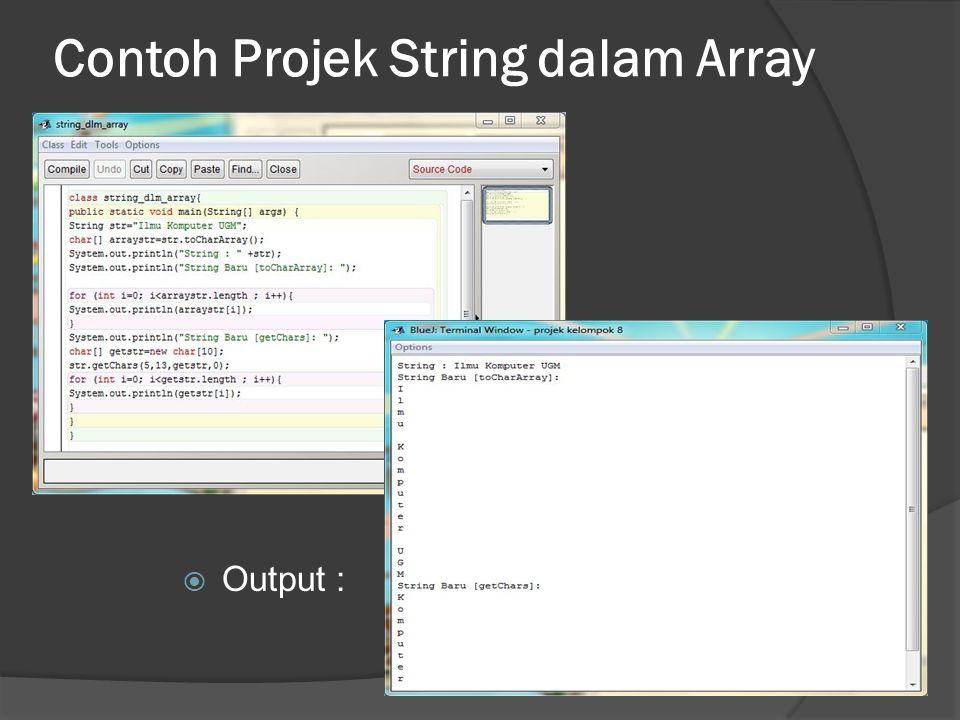 Contoh Projek String dalam Array  Output :