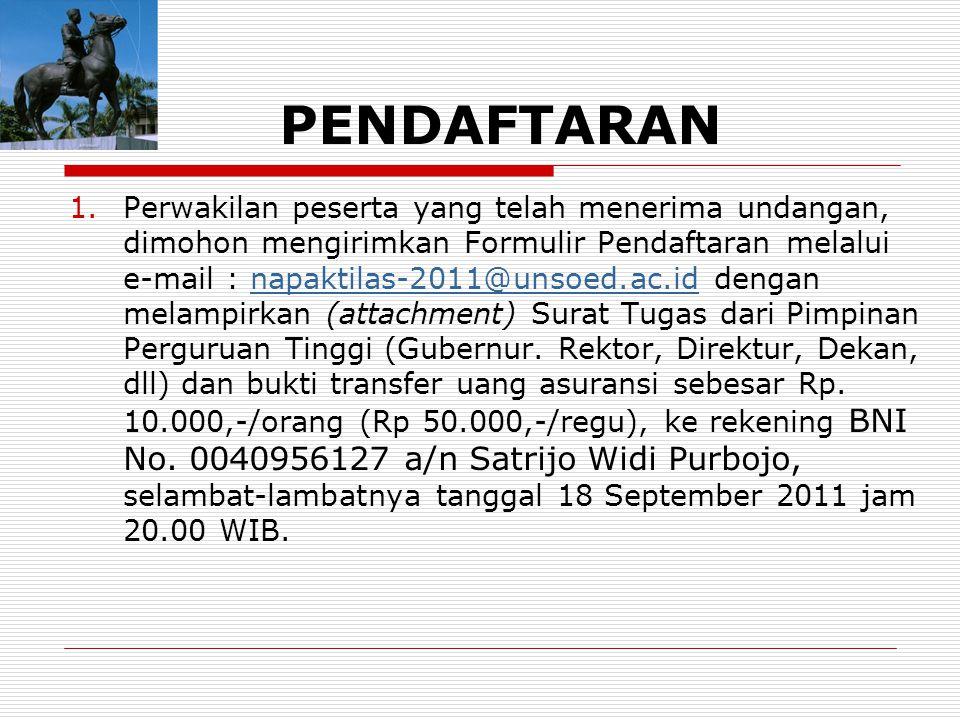 PENDAFTARAN 1.Perwakilan peserta yang telah menerima undangan, dimohon mengirimkan Formulir Pendaftaran melalui e-mail : napaktilas-2011@unsoed.ac.id