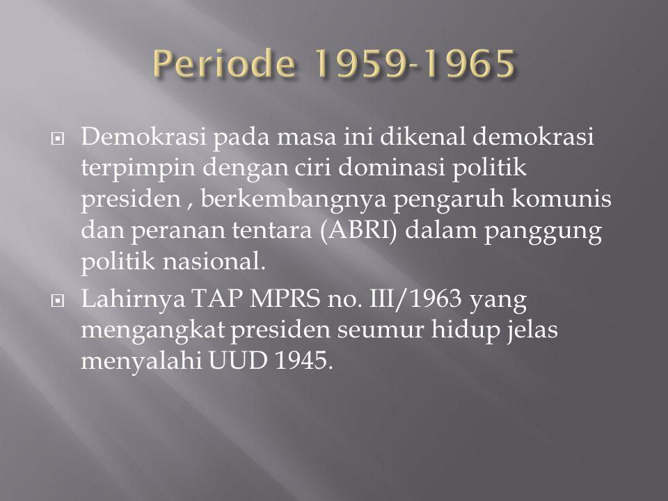  Lahirlah orde baru yang ingin meluruskan kembali penyelewengan thd UUD 1945 dengan demokrasi terpimpinya ala Soekarno.