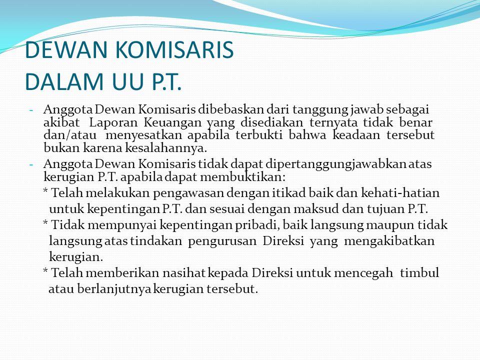 DEWAN KOMISARIS DALAM UU P.T. - Anggota Dewan Komisaris dibebaskan dari tanggung jawab sebagai akibat Laporan Keuangan yang disediakan ternyata tidak