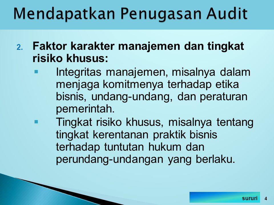2. Faktor karakter manajemen dan tingkat risiko khusus:  Integritas manajemen, misalnya dalam menjaga komitmenya terhadap etika bisnis, undang-undang