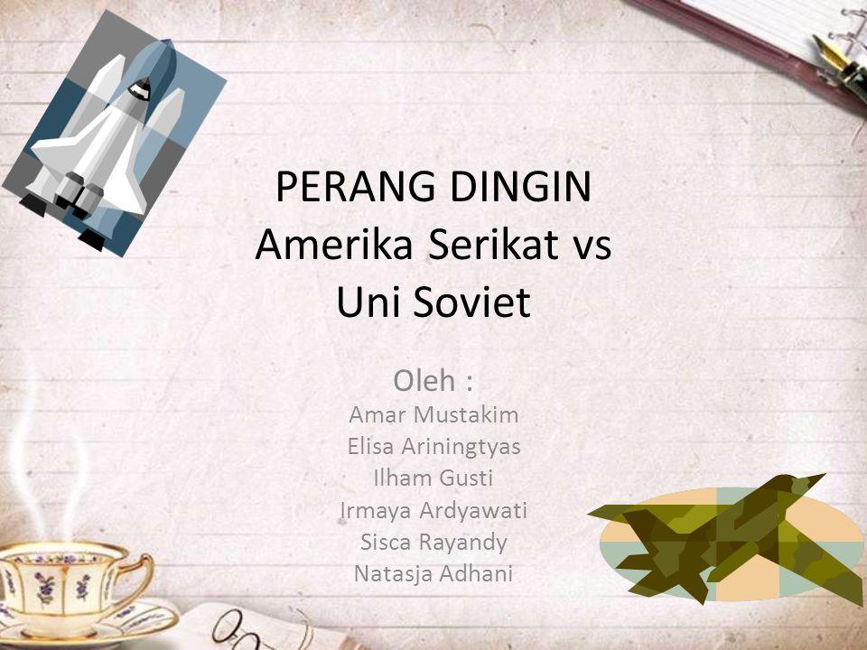 Perang Dingin (bahasa Inggris: Cold War, bahasa Rusia: холо́дная война́, kholodnaya voyna, 1947– 1991) adalah sebutan bagi sebuah periode di mana terjadi konflik, ketegangan, dan kompetisi antara Amerika Serikat (beserta sekutunya disebut Blok Barat) dan Uni Soviet (beserta sekutunya disebut Blok Timur) yang terjadi antara tahun 1947—1991.