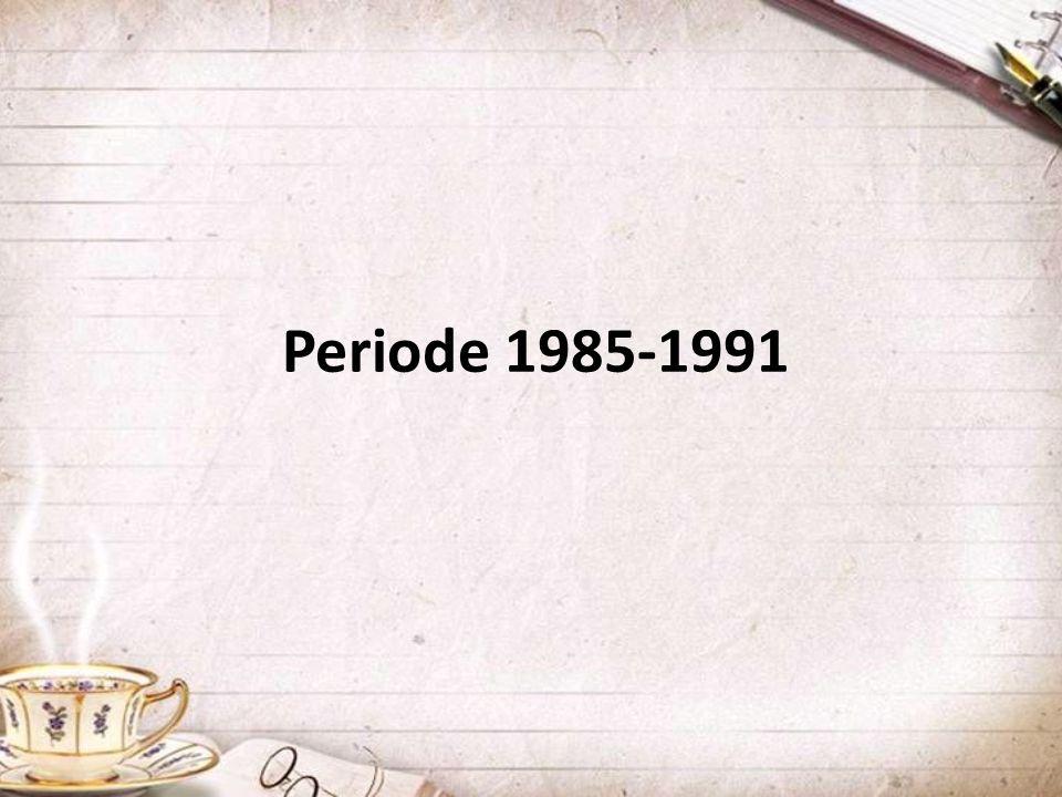 Periode 1985-1991