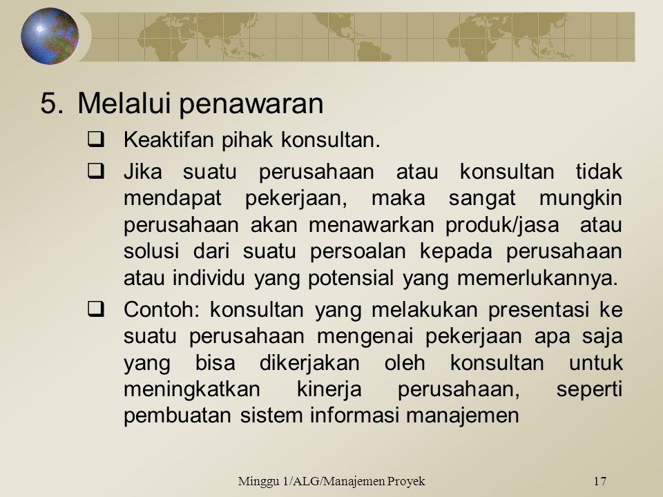 5.Melalui penawaran  Keaktifan pihak konsultan.