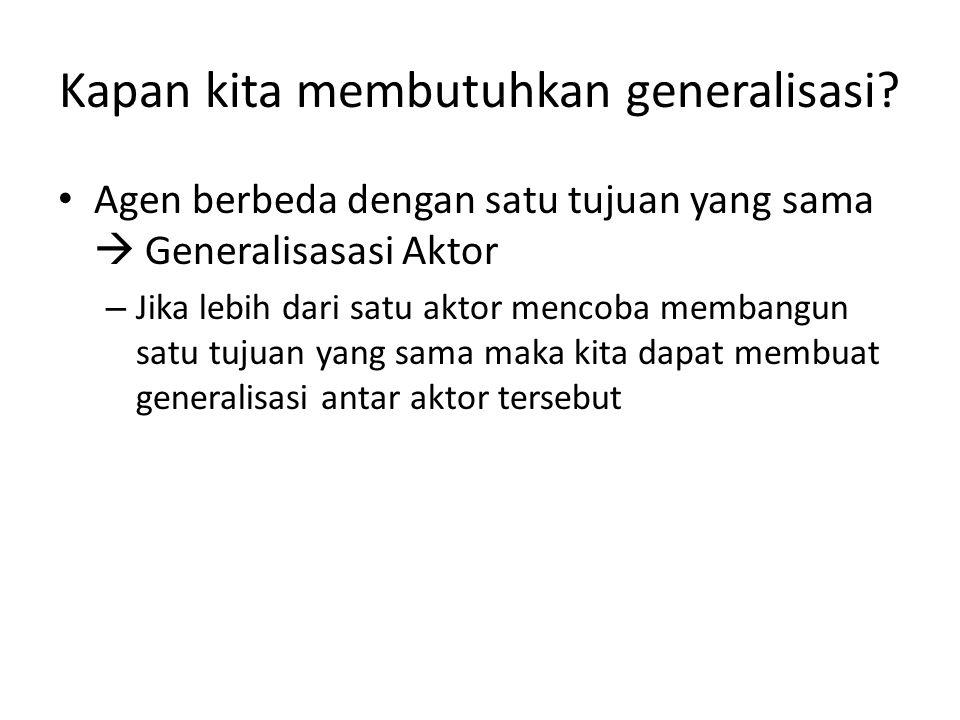 Kapan kita membutuhkan generalisasi.