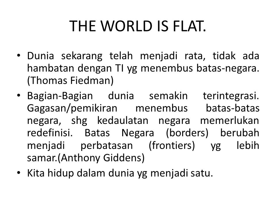 THE WORLD IS FLAT.