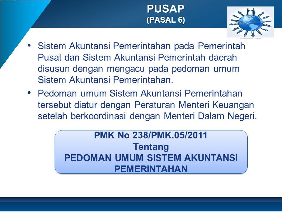 • Sistem Akuntansi Pemerintahan pada Pemerintah Pusat dan Sistem Akuntansi Pemerintah daerah disusun dengan mengacu pada pedoman umum Sistem Akuntansi