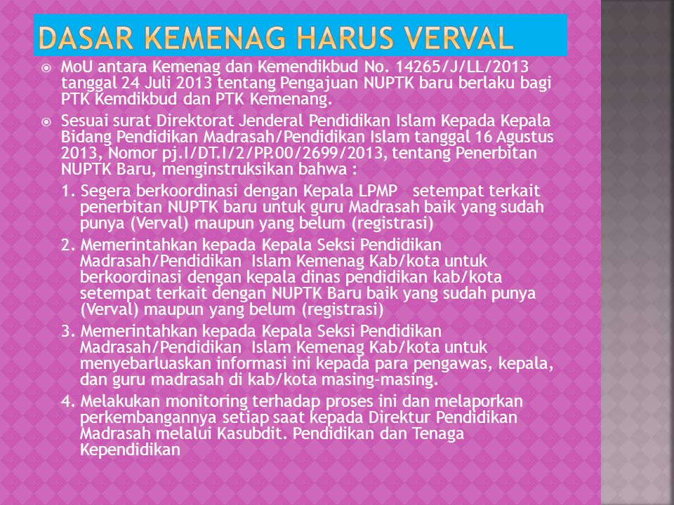  MoU antara Kemenag dan Kemendikbud No. 14265/J/LL/2013 tanggal 24 Juli 2013 tentang Pengajuan NUPTK baru berlaku bagi PTK Kemdikbud dan PTK Kemenang