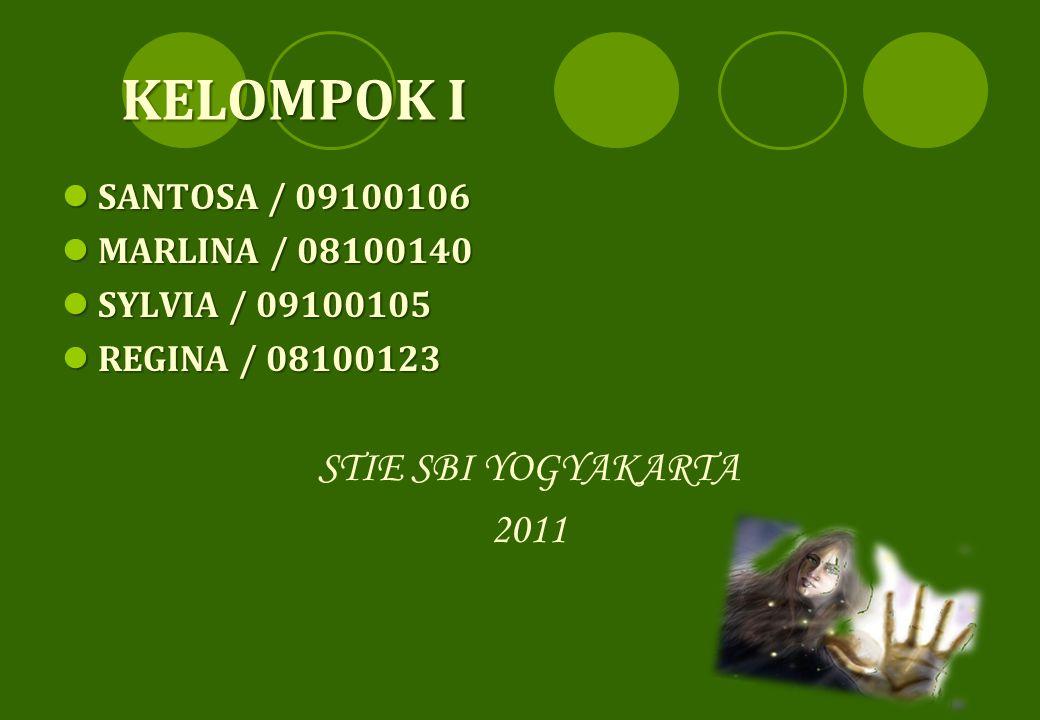 KELOMPOK I  SANTOSA / 09100106  MARLINA / 08100140  SYLVIA / 09100105  REGINA / 08100123 STIE SBI YOGYAKARTA 2011