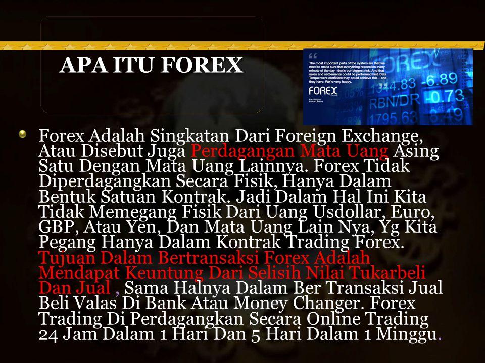 Forex Adalah Singkatan Dari Foreign Exchange, Atau Disebut Juga Perdagangan Mata Uang Asing Satu Dengan Mata Uang Lainnya.