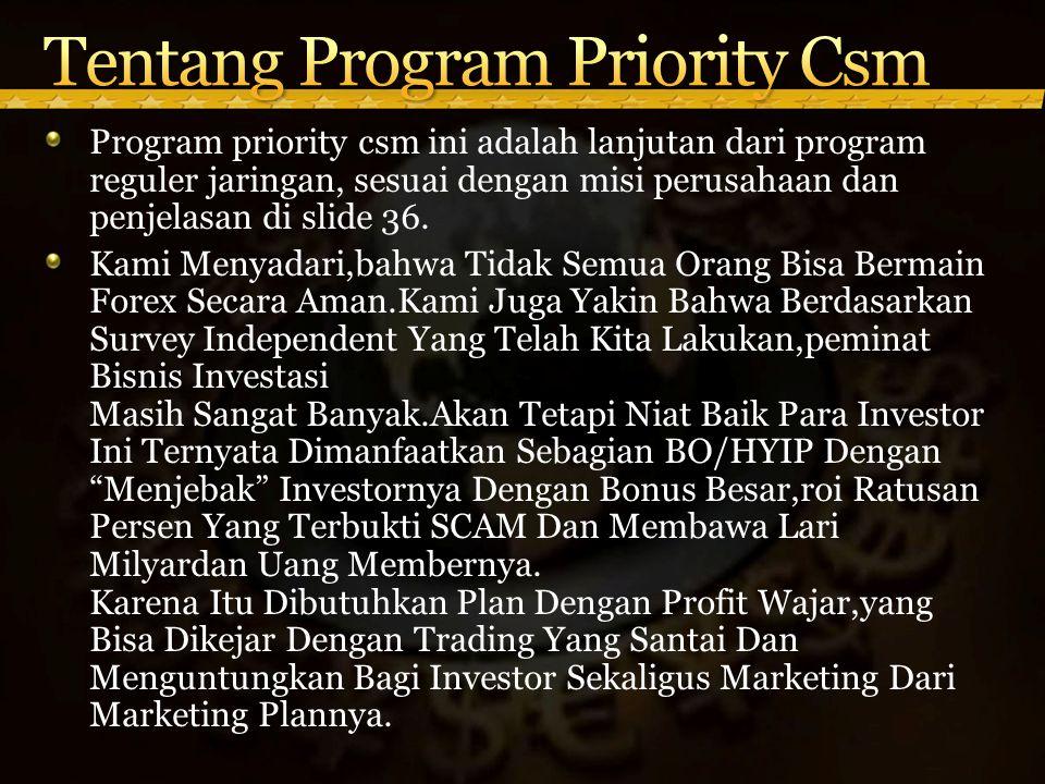 Program priority csm ini adalah lanjutan dari program reguler jaringan, sesuai dengan misi perusahaan dan penjelasan di slide 36.