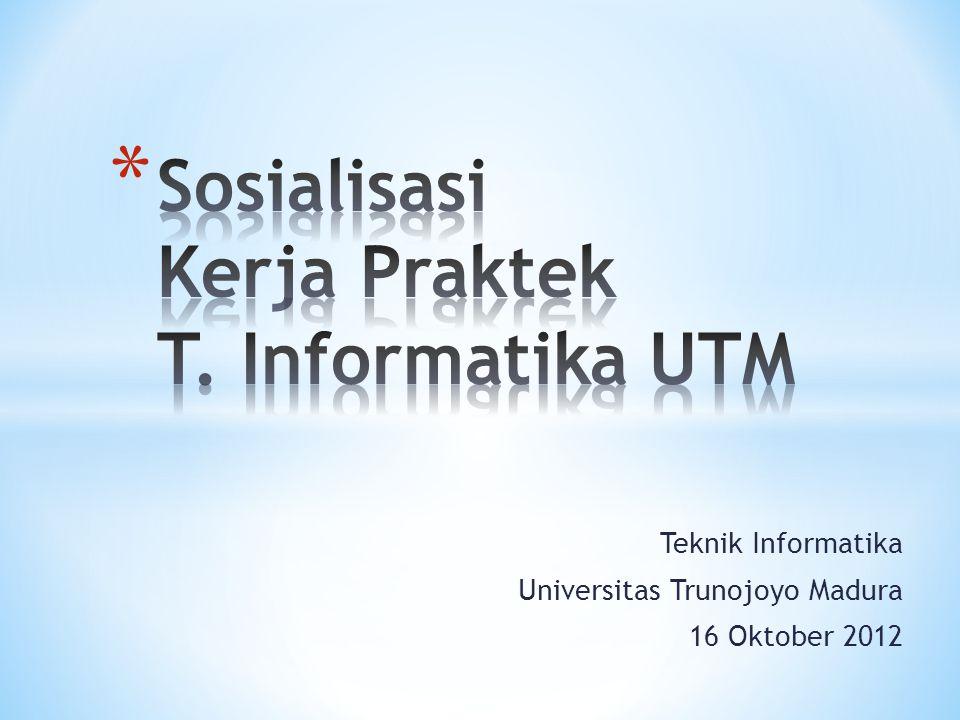 Teknik Informatika Universitas Trunojoyo Madura 16 Oktober 2012