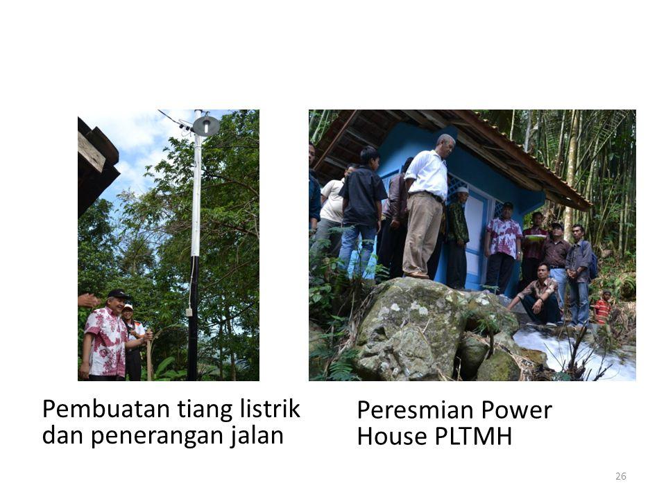 Pembuatan tiang listrik dan penerangan jalan Peresmian Power House PLTMH 26
