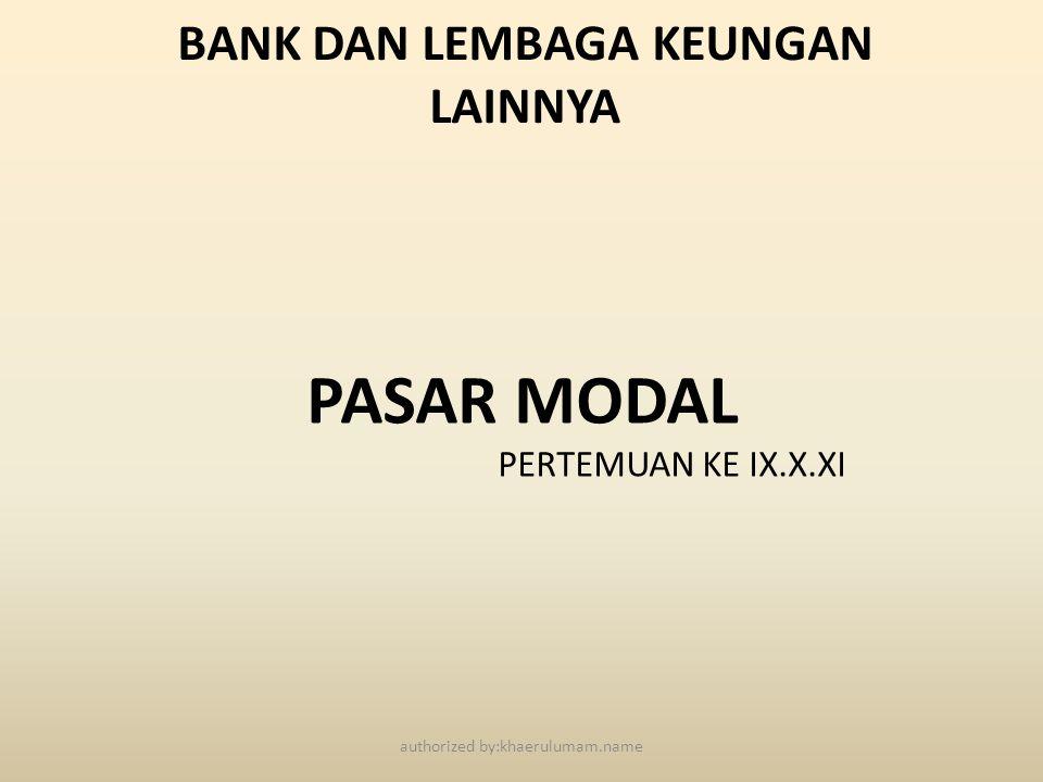 BANK DAN LEMBAGA KEUNGAN LAINNYA PASAR MODAL PERTEMUAN KE IX.X.XI authorized by:khaerulumam.name