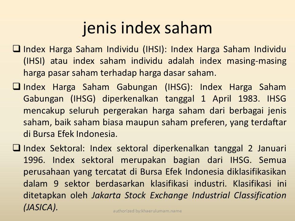 jenis index saham  Index Harga Saham Individu (IHSI): Index Harga Saham Individu (IHSI) atau index saham individu adalah index masing-masing harga pa