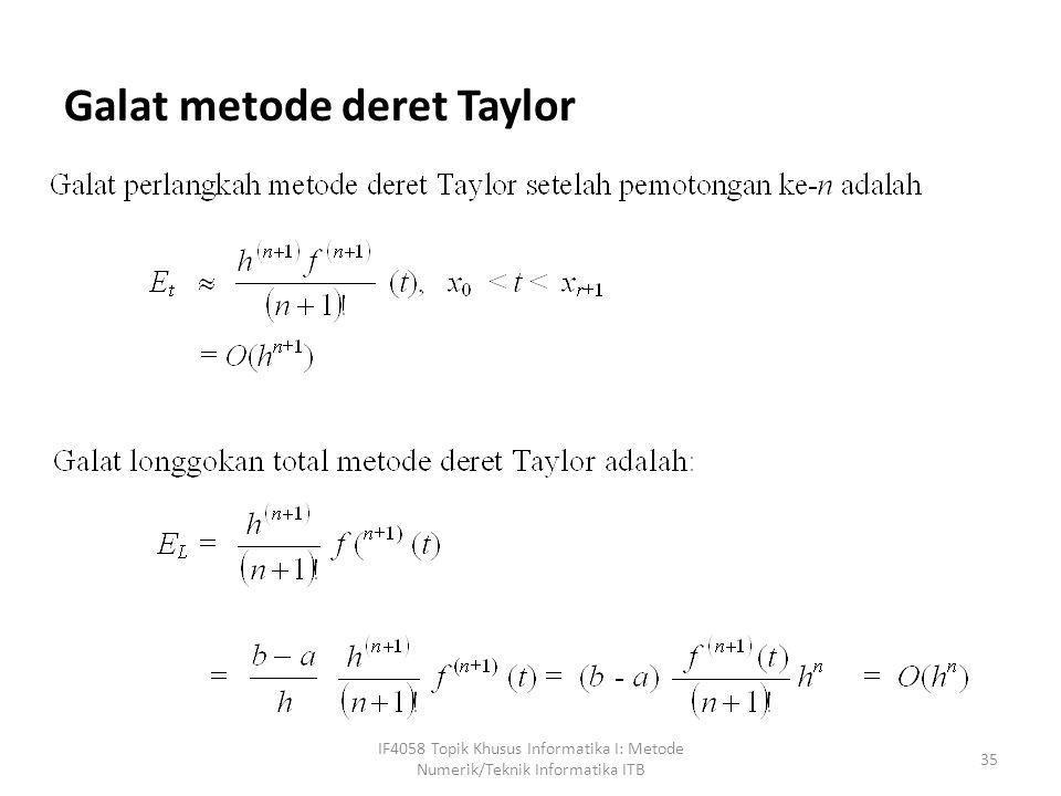 Galat metode deret Taylor IF4058 Topik Khusus Informatika I: Metode Numerik/Teknik Informatika ITB 35