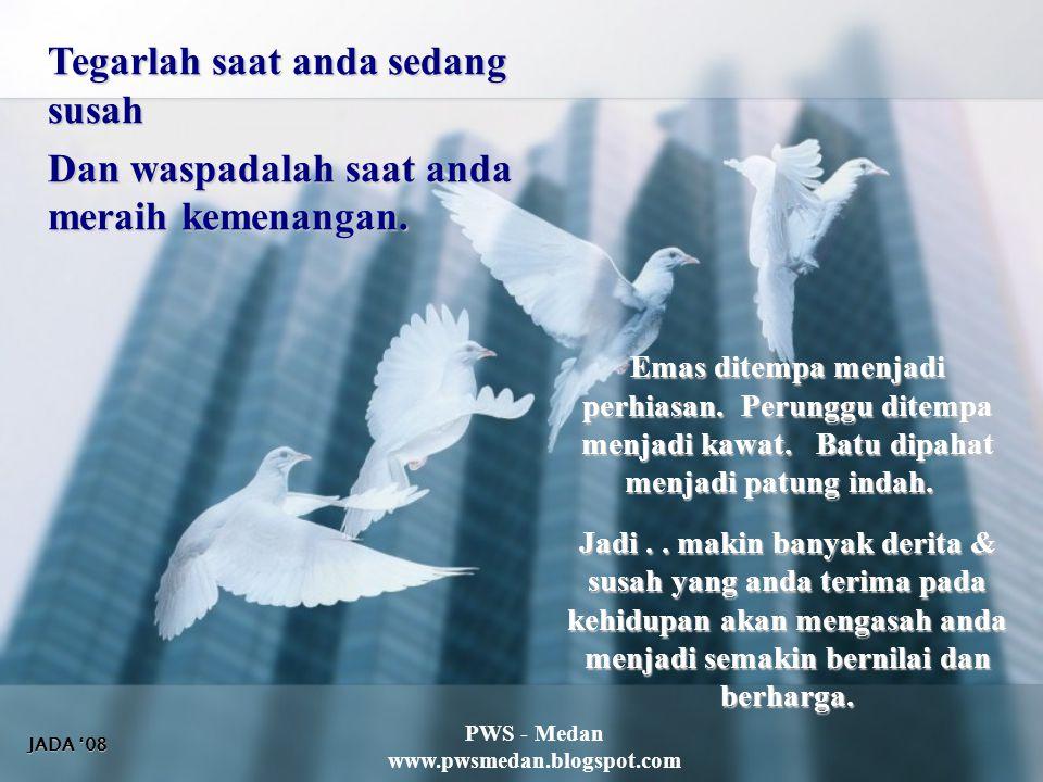 PWS - Medan www.pwsmedan.blogspot.com Kesalahan adalah suatu derita ketika hal itu terjadi.