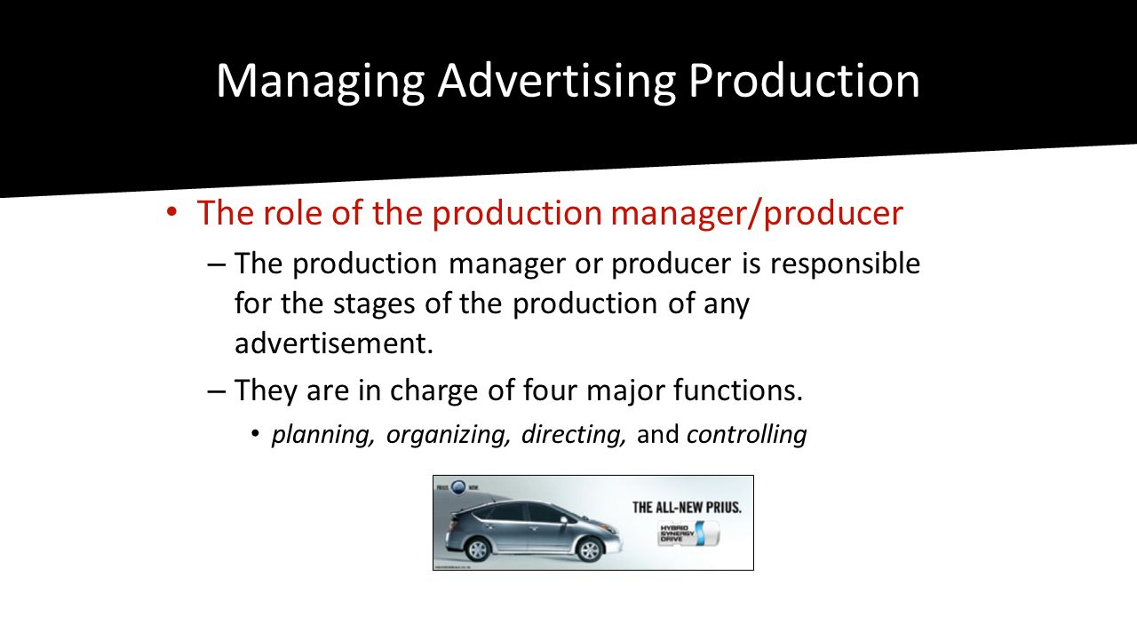 Managing Advertising Production • Managing Production Costs – Managing the costs of Print • print production refers to the systematic process an approved design goes through from concept to final publication • big cost factor with print ads is the engraver – provides color separations, retouching, proofs, digital files