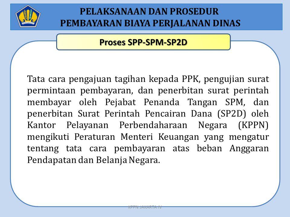 Tata cara pengajuan tagihan kepada PPK, pengujian surat permintaan pembayaran, dan penerbitan surat perintah membayar oleh Pejabat Penanda Tangan SPM,