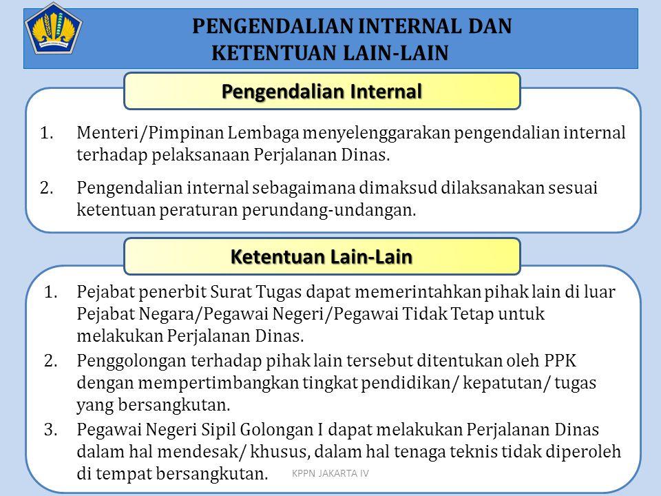 1.Menteri/Pimpinan Lembaga menyelenggarakan pengendalian internal terhadap pelaksanaan Perjalanan Dinas. 2.Pengendalian internal sebagaimana dimaksud