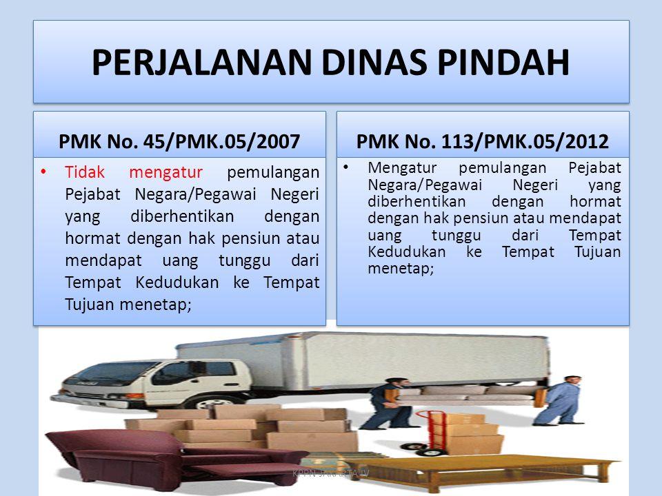 PERJALANAN DINAS PINDAH.......(1) 1)Perjalanan Dinas Pindah dapat dilaksanakan oleh Pelaksana SPD beserta keluarga yang sah.