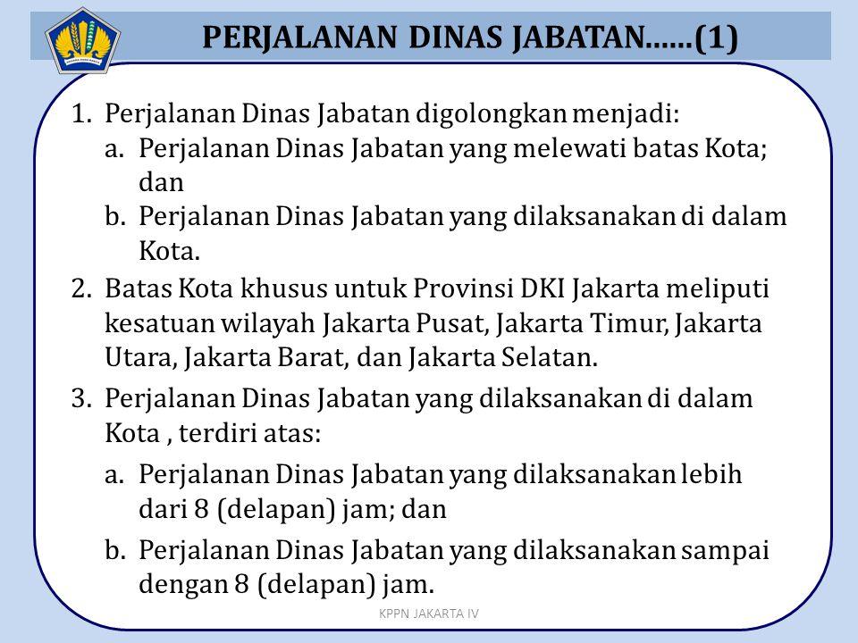 PERJALANAN DINAS JABATAN......(1) 1.Perjalanan Dinas Jabatan digolongkan menjadi: a.Perjalanan Dinas Jabatan yang melewati batas Kota; dan b.Perjalana