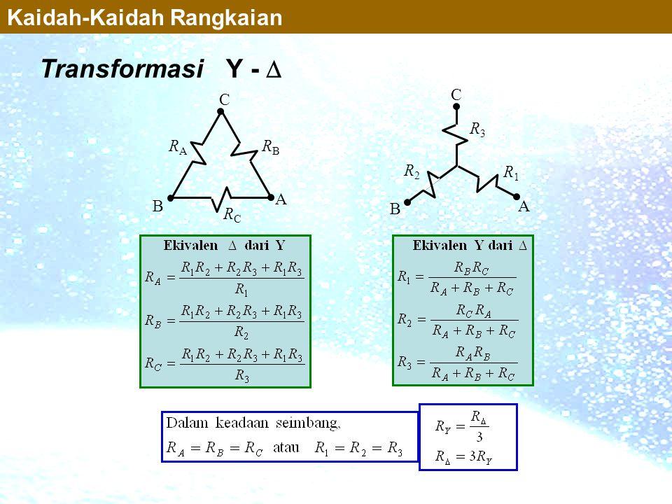 Transformasi Y -  Kaidah-Kaidah Rangkaian RCRC A B C RARA RBRB R3R3 A B C R1R1 R2R2