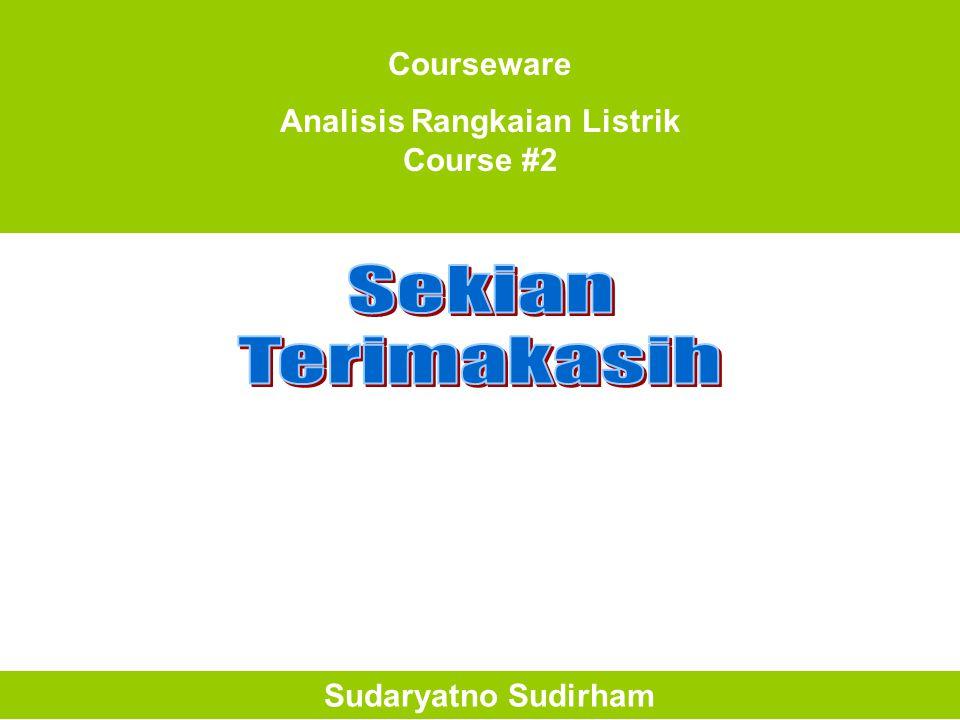 Courseware Analisis Rangkaian Listrik Course #2 Sudaryatno Sudirham