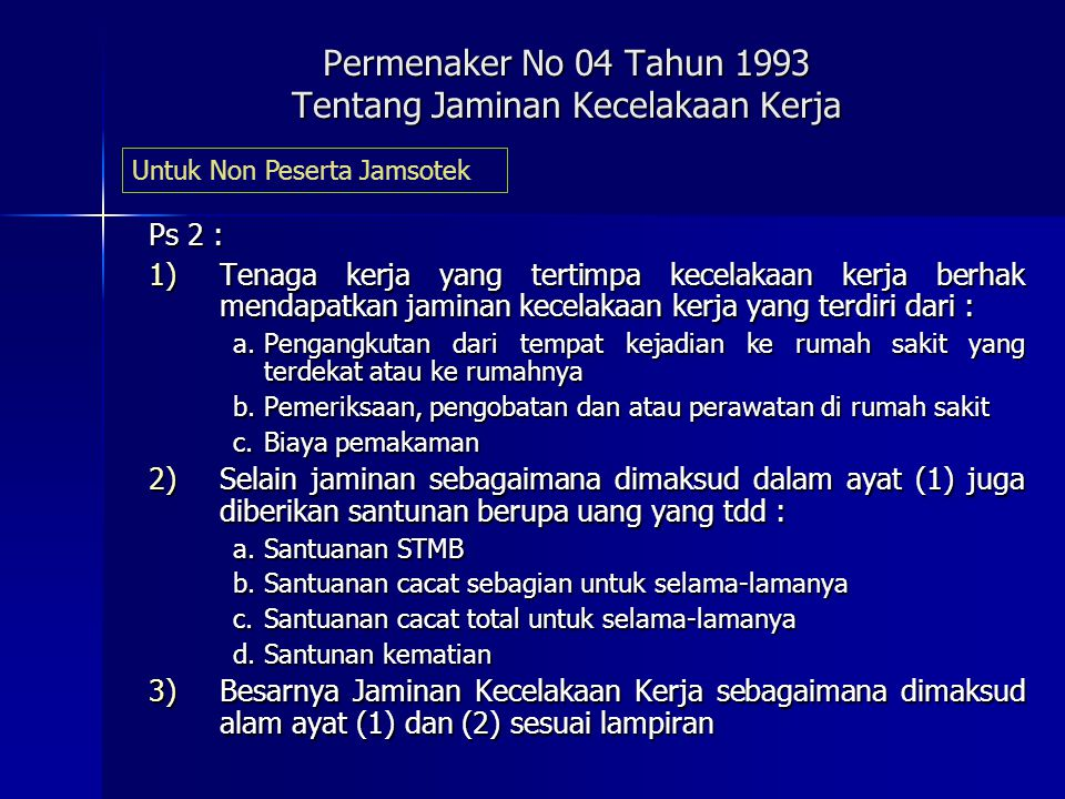 Permenaker No 05 Tahun 1993 Petunjuk Teknis Penaftaran Kepesertaan, Pembayaran Iuran, Pembayaran Santunan dan Pelayanan Jamsostek Pasal 8 1) Pengusaha