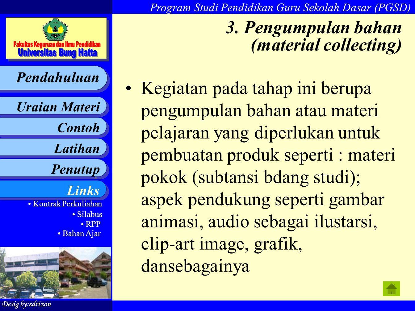 Program Studi Pendidikan Guru Sekolah Dasar (PGSD) Contoh Latihan Penutup Penutup Uraian Materi Pendahuluan Desig by:edrizon Links • Kontrak Perkuliah