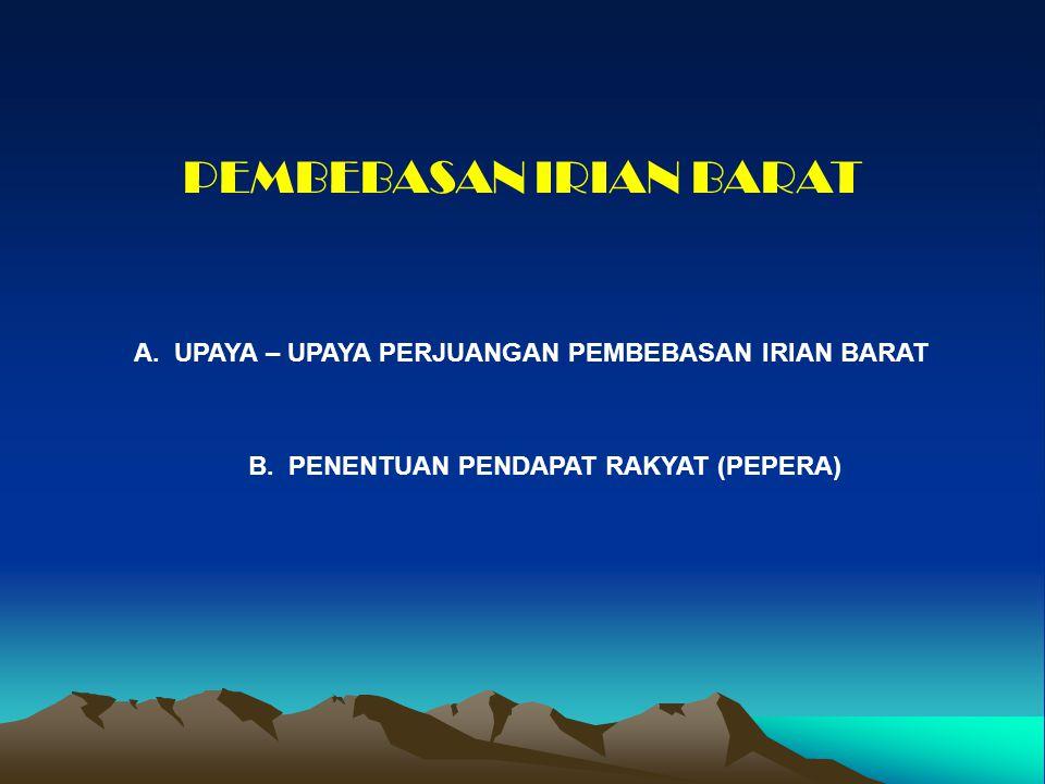 Persetujuan New York juga menganjurkan Indonesia wajib melaksanakan Act of Free Choice (Penentuan Pendapat Rakyat) di Irian Barat sebelum 1969, dengan ketentuan kedua belah pihak (Indonesia dan Belanda) akan menerima hasil Pepera.