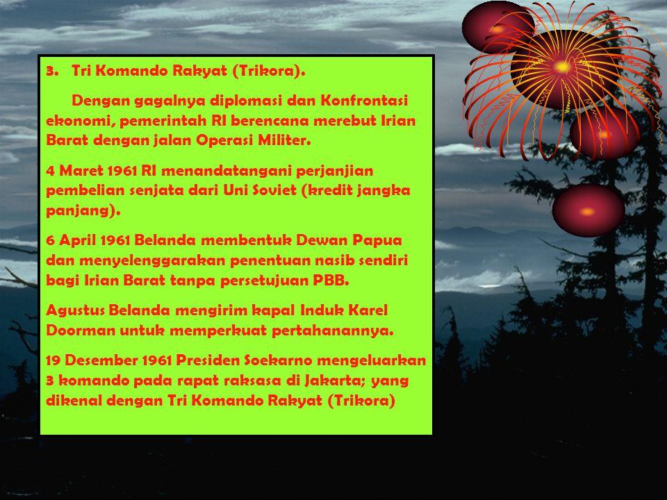 Tri komando rakyat  Gagalkan pembentukan negara boneka papua buatan kolonial belanda.