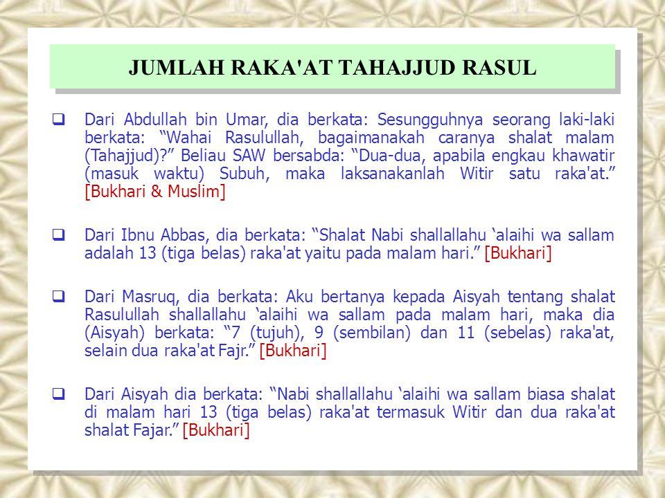 """JUMLAH RAKA'AT TAHAJJUD RASUL  Dari Abdullah bin Umar, dia berkata: Sesungguhnya seorang laki-laki berkata: """"Wahai Rasulullah, bagaimanakah caranya s"""