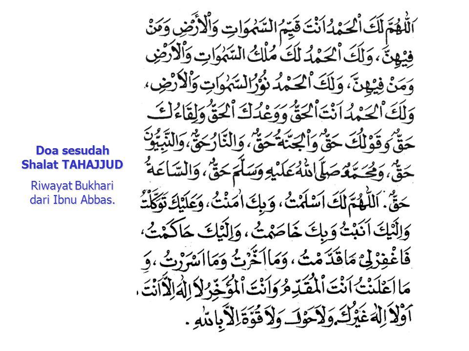 Doa sesudah Shalat TAHAJJUD Riwayat Bukhari dari Ibnu Abbas.