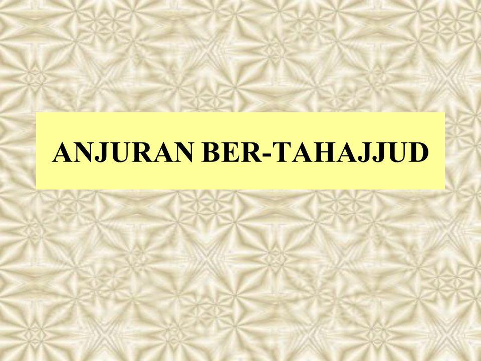 ANJURAN BER-TAHAJJUD