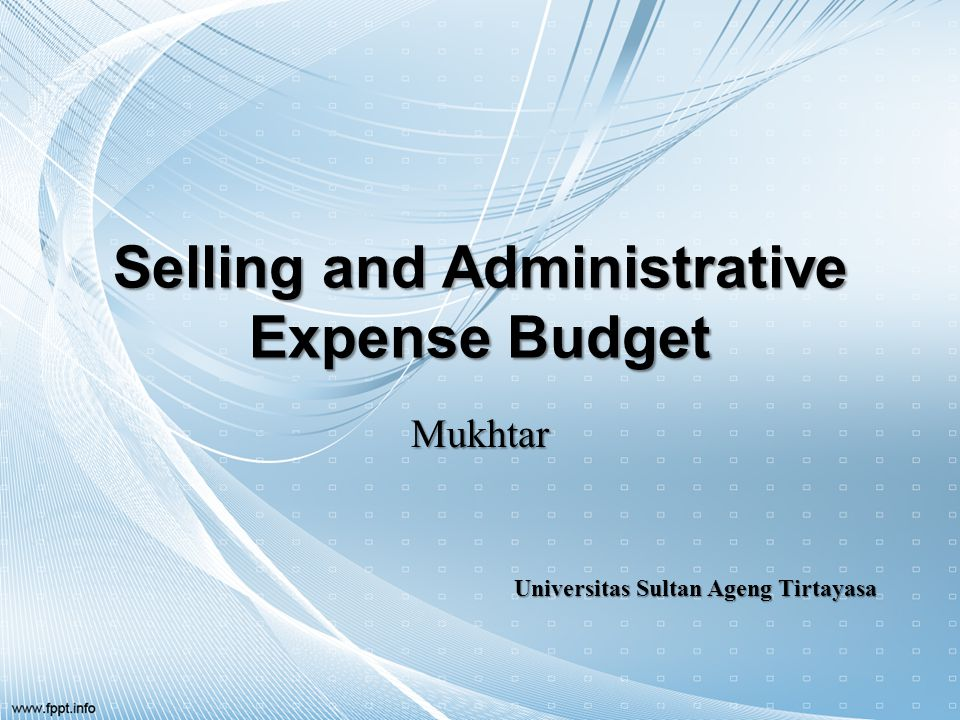 Selling and Administrative Expense Budget Mukhtar Universitas Sultan Ageng Tirtayasa