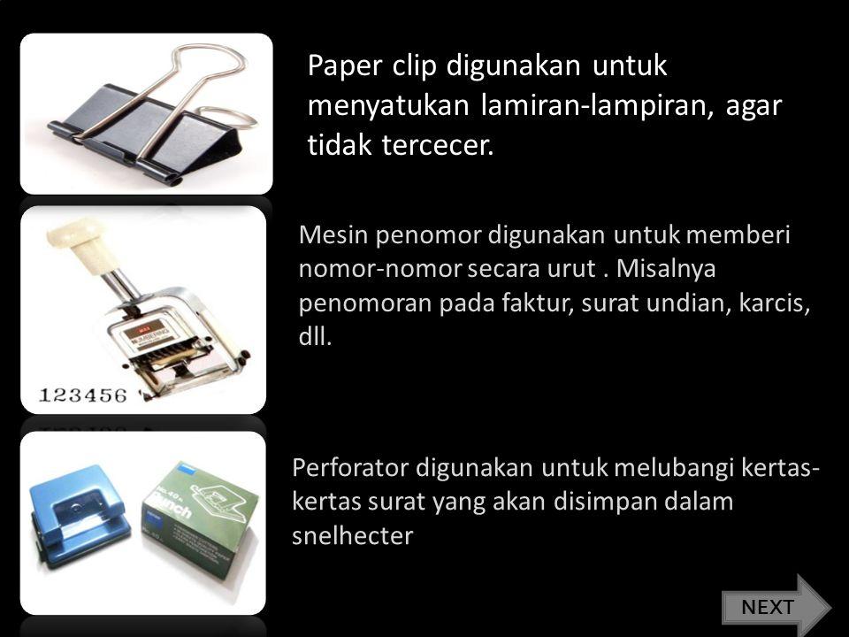 Alat yang digunakan untuk menyimpan dokoumen. Alat tulis kantor ini digunakan untuk menyelesaikan pekerjaan sehari-hari dalam suatu kantor/instansi NE