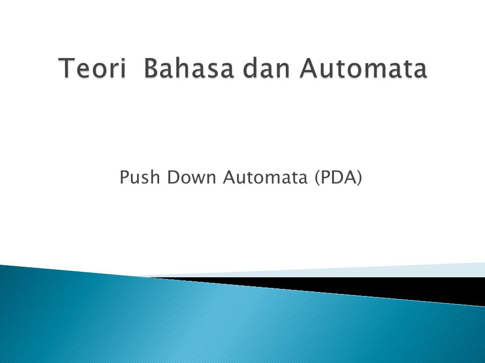 Push Down Automata (PDA)
