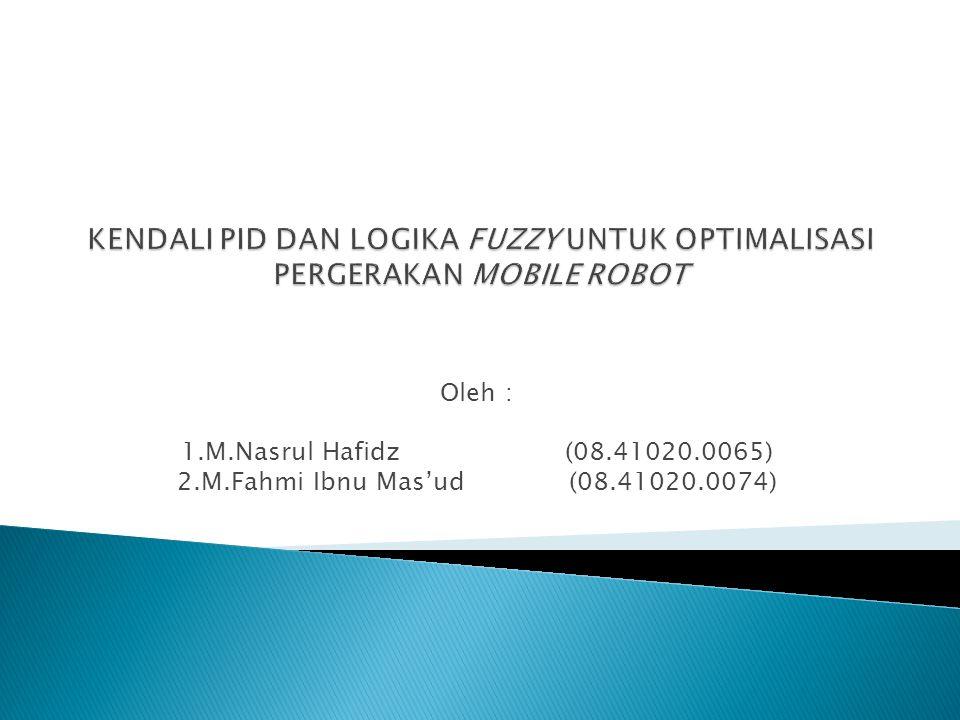 Oleh : 1.M.Nasrul Hafidz (08.41020.0065) 2.M.Fahmi Ibnu Mas'ud (08.41020.0074)