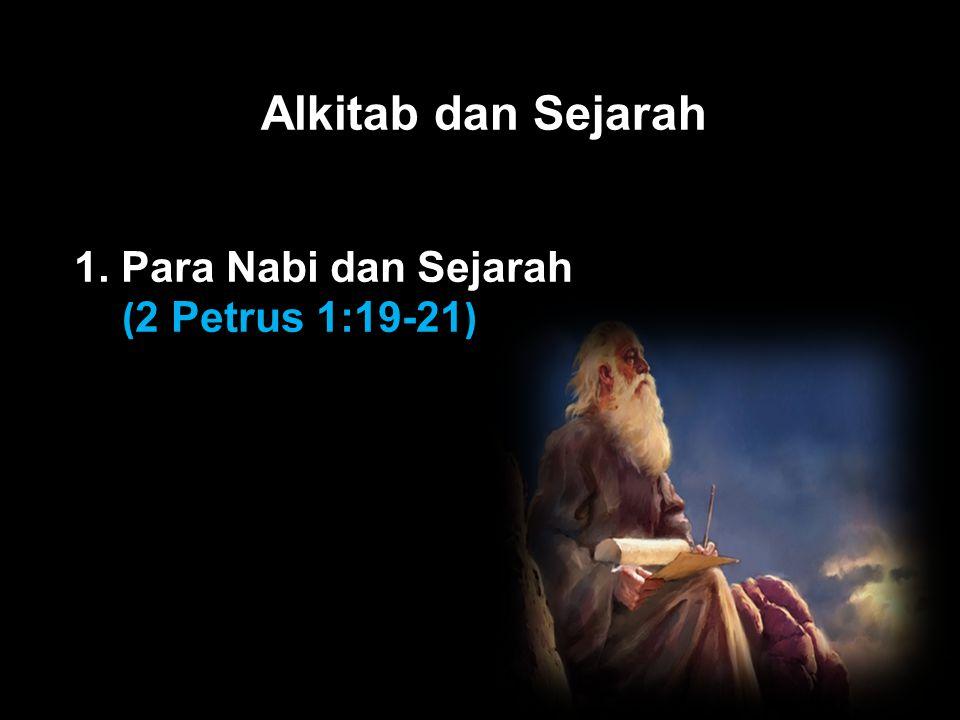 Black Alkitab dan Sejarah 1. Para Nabi dan Sejarah ( 2 Petrus 1:19-21 )