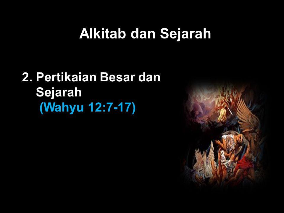 Black Alkitab dan Sejarah 2. Pertikaian Besar dan Sejarah (Wahyu 12:7-17)
